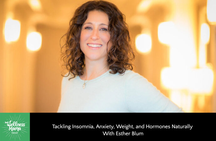 Tackling Insomnia, Weight, Anxiety & Hormones With Esther Blum