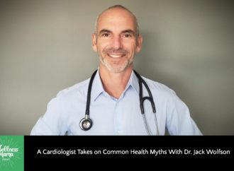 Dr. Jack Wolfson Takes On Common Heart Health Myths