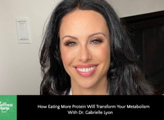 How to Eat More Protein (& Why) w/ Gabrielle Lyon