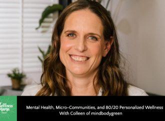 Mental Health & Micro-Communities with MindBodyGreen